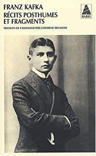 couv Franz  Kafka Récits posthumes et fragments
