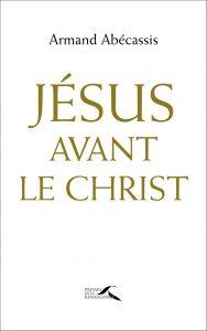 Conférences 2020 Institut Rachi : Conférence Jésus avant le Christ, par Armand Abécassis